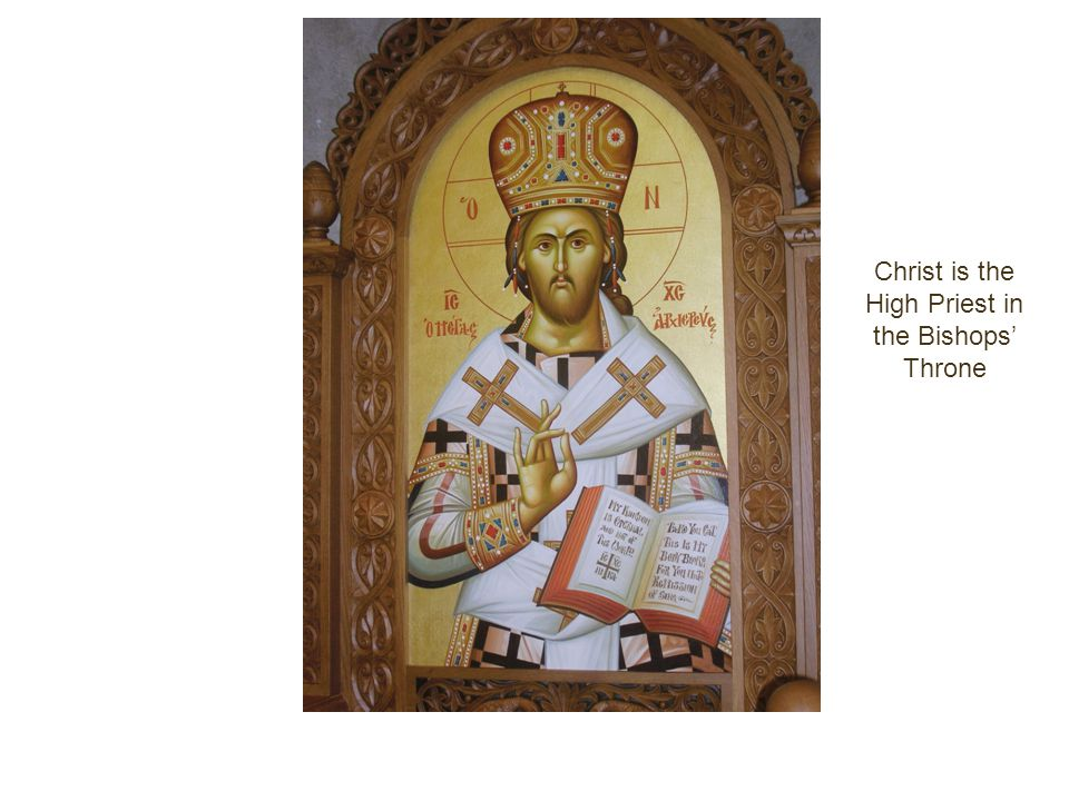 Christ is the High Priest in the Bishops' Throne