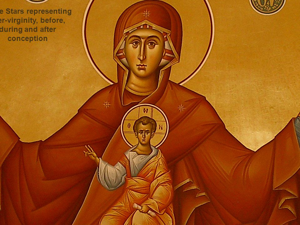 Mary The Theotokos – the bearer of God or the Mother of God Ever Virginity – three stars Brothers and sisters of Christ were cousins.