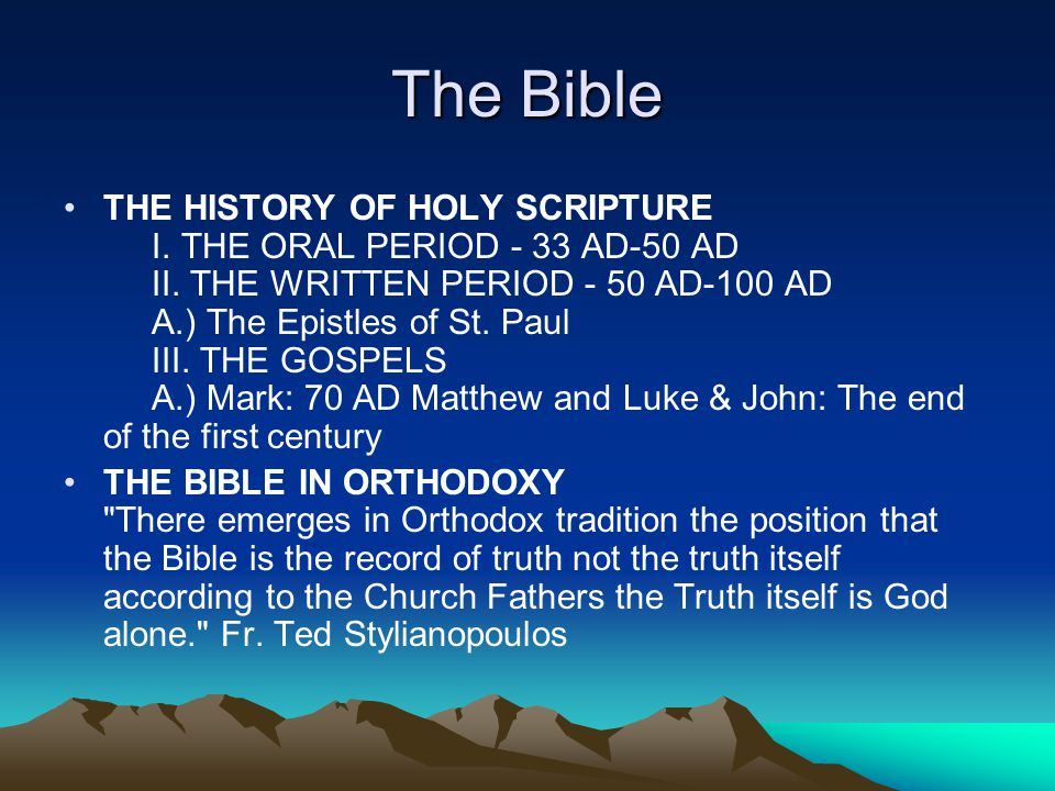 The Bible THE HISTORY OF HOLY SCRIPTURE I. THE ORAL PERIOD - 33 AD-50 AD II.