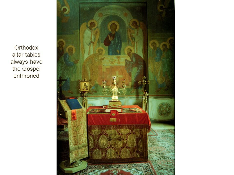 Orthodox altar tables always have the Gospel enthroned