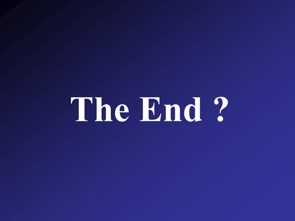 The End ?