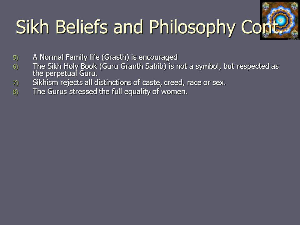 Sikh Beliefs and Philosophy Cont.