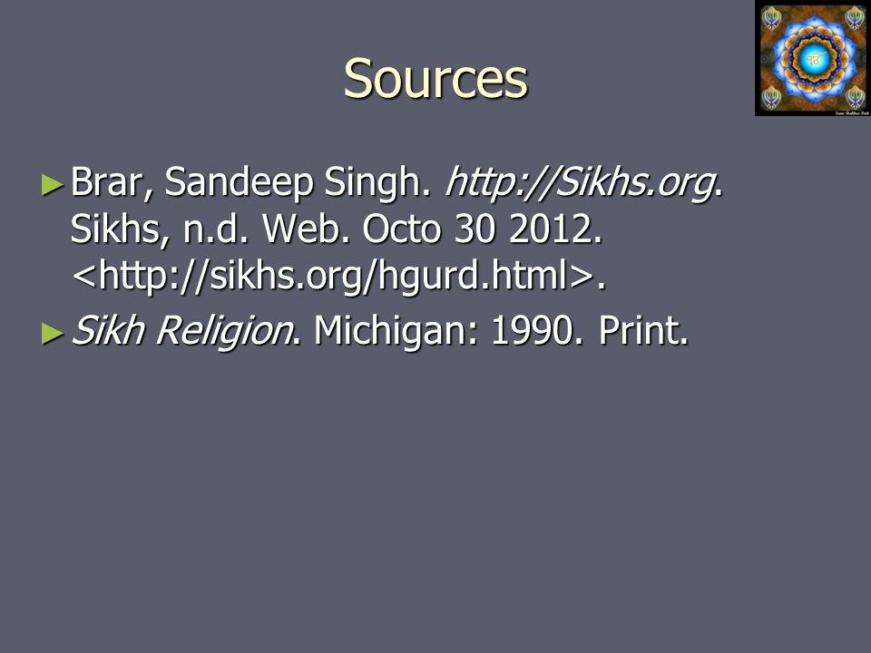 Sources ► Brar, Sandeep Singh. http://Sikhs.org. Sikhs, n.d.