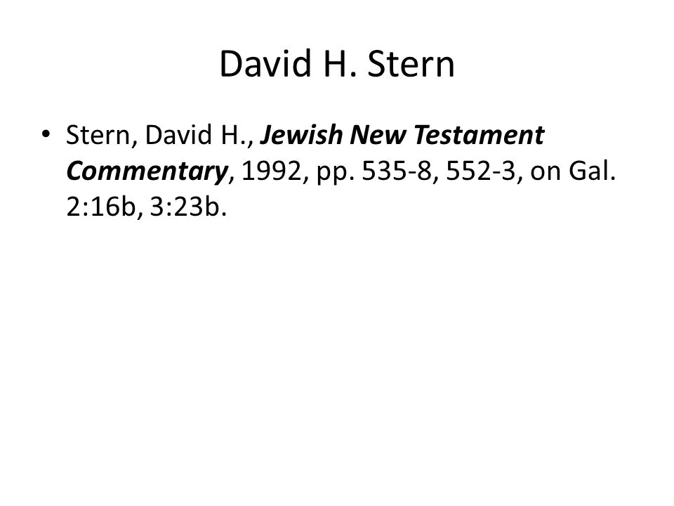 David H. Stern Stern, David H., Jewish New Testament Commentary, 1992, pp.