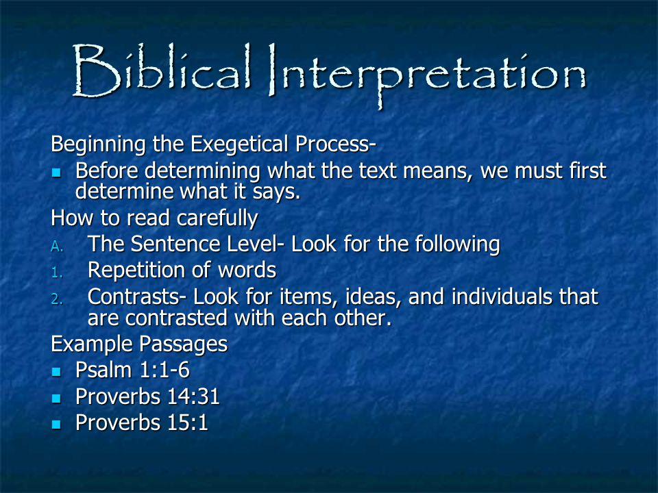 Biblical Interpretation Beginning the Exegetical Process- Before determining what the text means, we must first determine what it says. Before determi