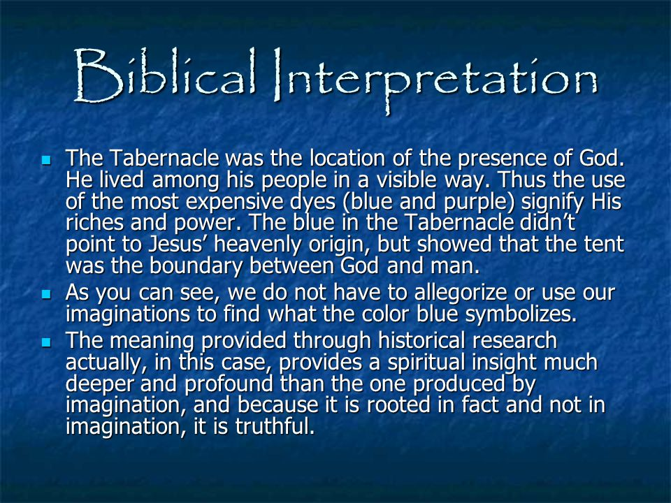 Biblical Interpretation The Tabernacle was the location of the presence of God. He lived among his people in a visible way. Thus the use of the most e