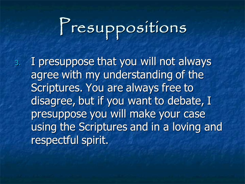 Presuppositions 4.