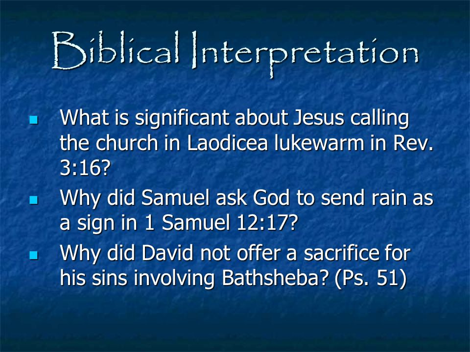 Biblical Interpretation What is significant about Jesus calling the church in Laodicea lukewarm in Rev. 3:16? What is significant about Jesus calling