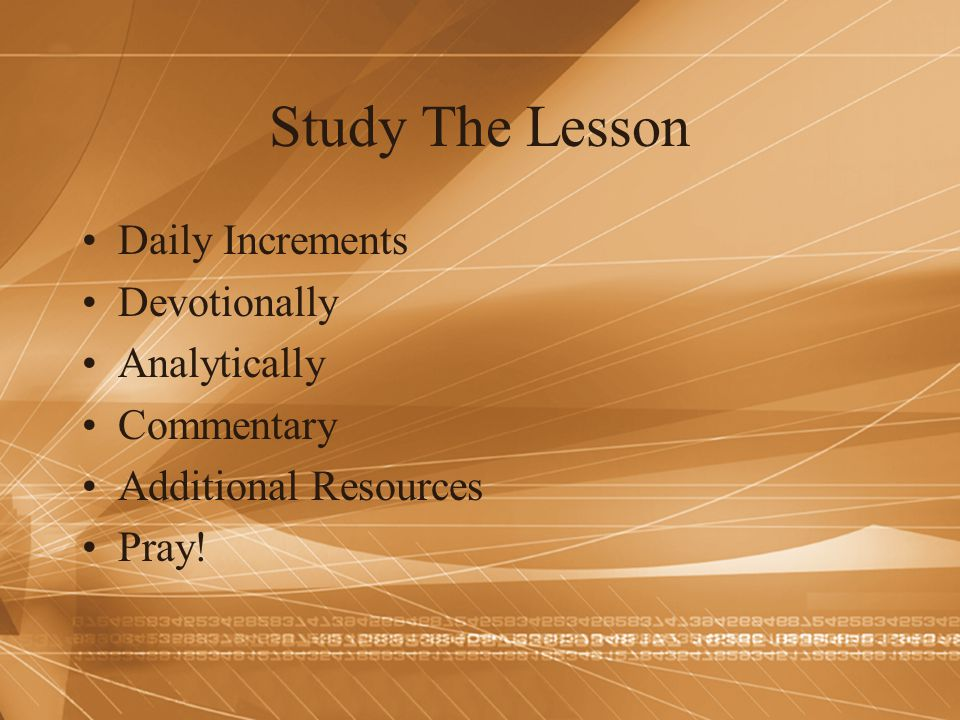 Study The Lesson Daily Increments Devotionally Analytically Commentary Additional Resources Pray!