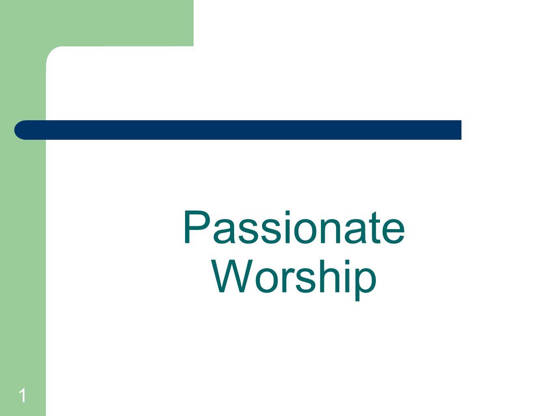 1 Passionate Worship