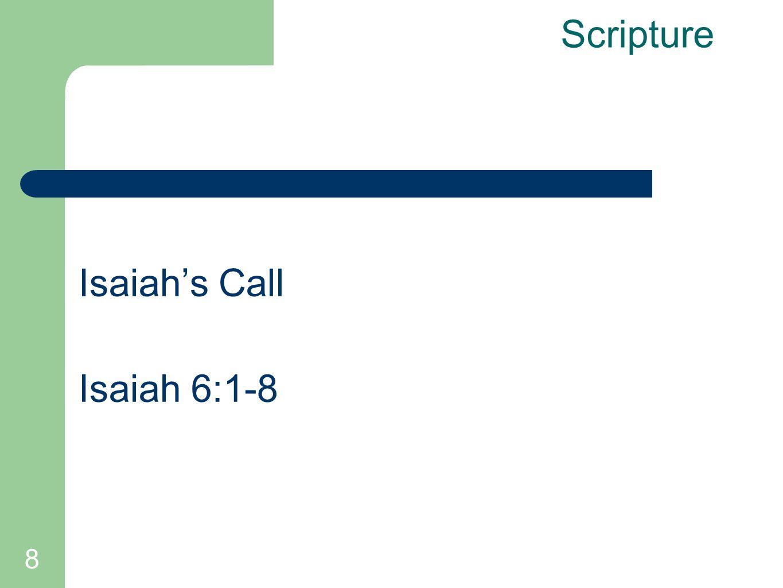 8 Isaiah's Call Isaiah 6:1-8 Scripture