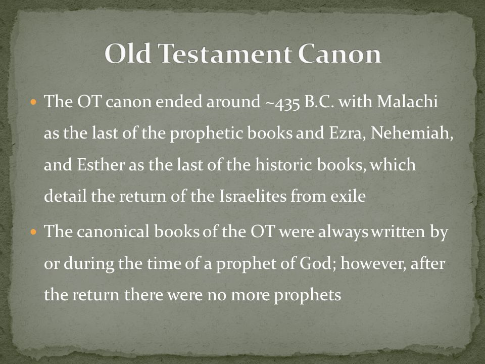 The OT canon ended around ~435 B.C.