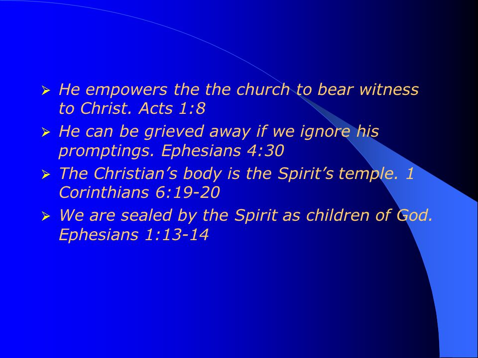  He empowers the the church to bear witness to Christ.