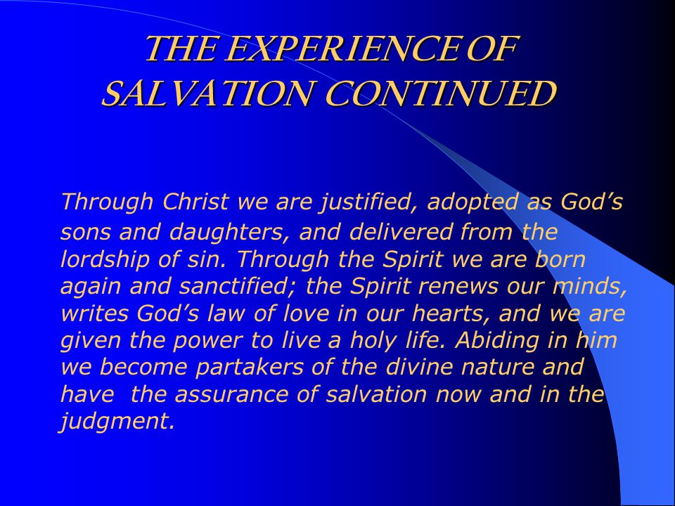 Through Christ we are justified, adopted as God's sons and daughters, and delivered from the lordship of sin.