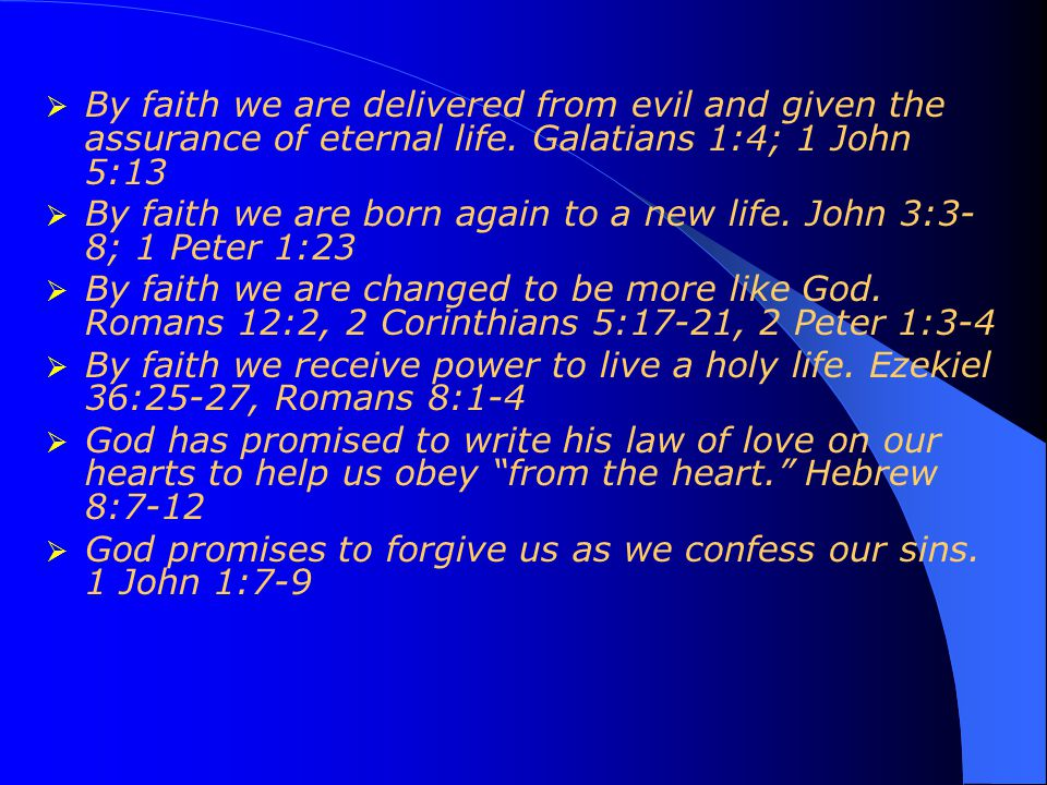  By faith we are delivered from evil and given the assurance of eternal life.