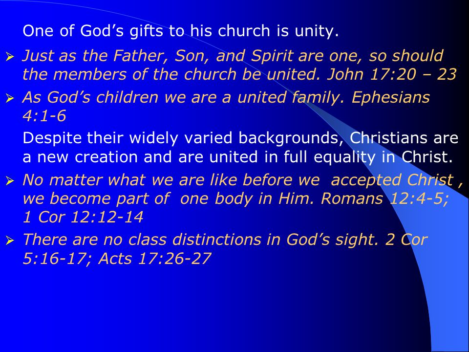 One of God's gifts to his church is unity.