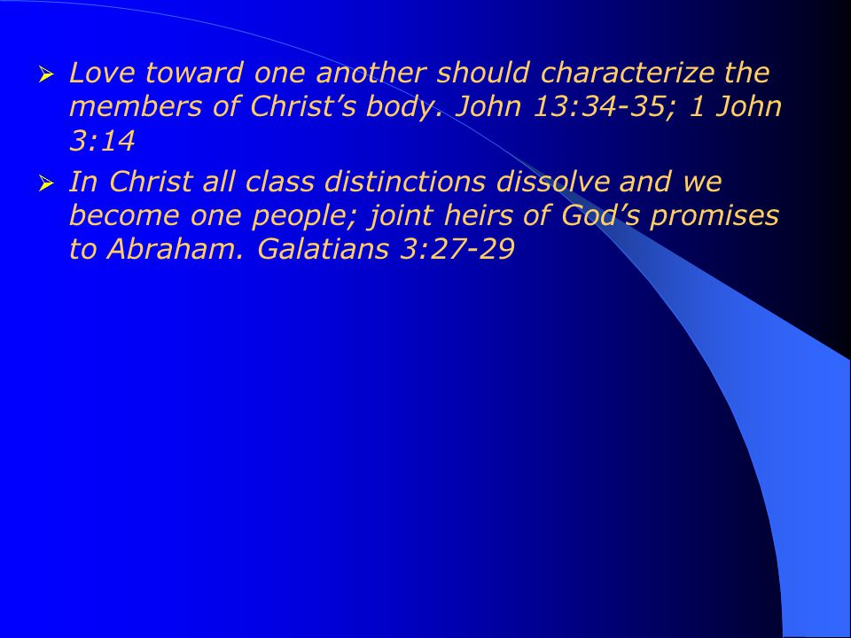  Love toward one another should characterize the members of Christ's body.