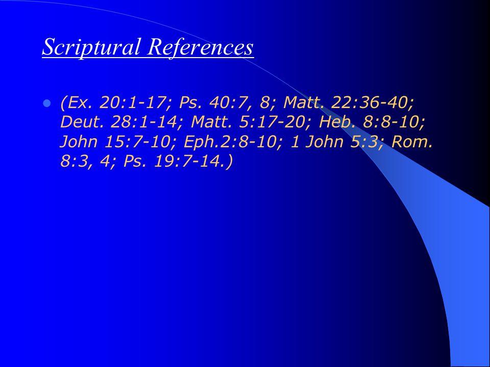 Scriptural References (Ex. 20:1-17; Ps. 40:7, 8; Matt.