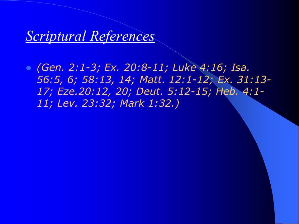 Scriptural References (Gen. 2:1-3; Ex. 20:8-11; Luke 4:16; Isa.