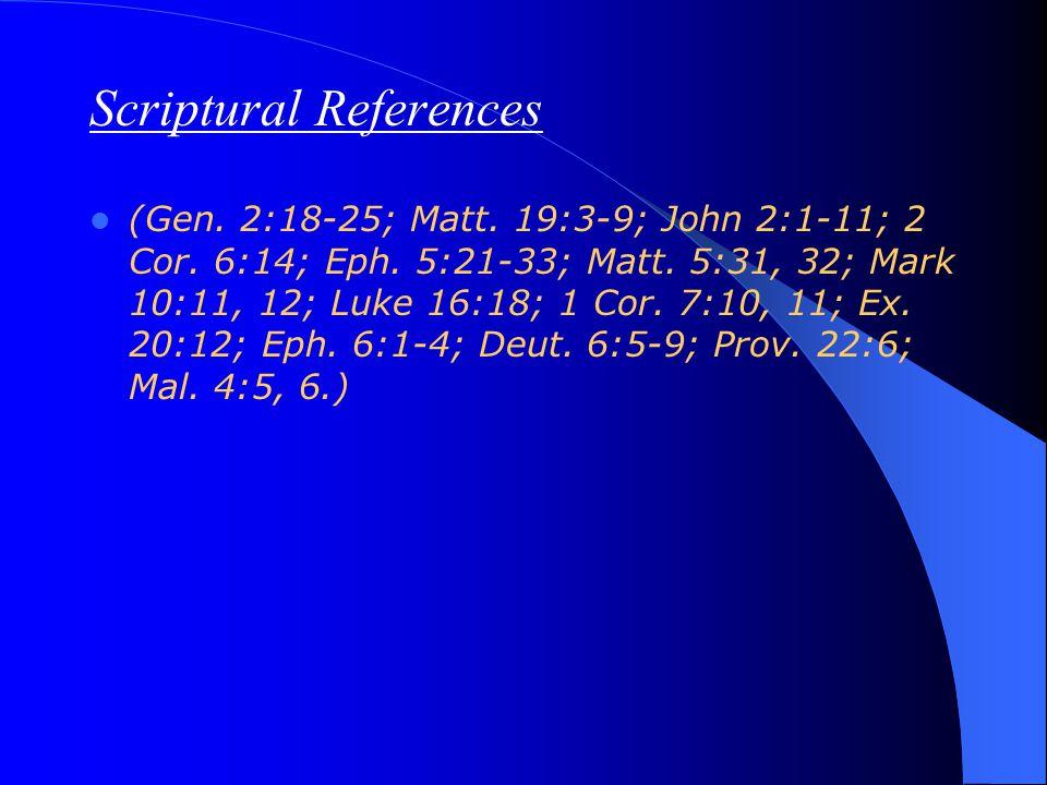 Scriptural References (Gen. 2:18-25; Matt. 19:3-9; John 2:1-11; 2 Cor.