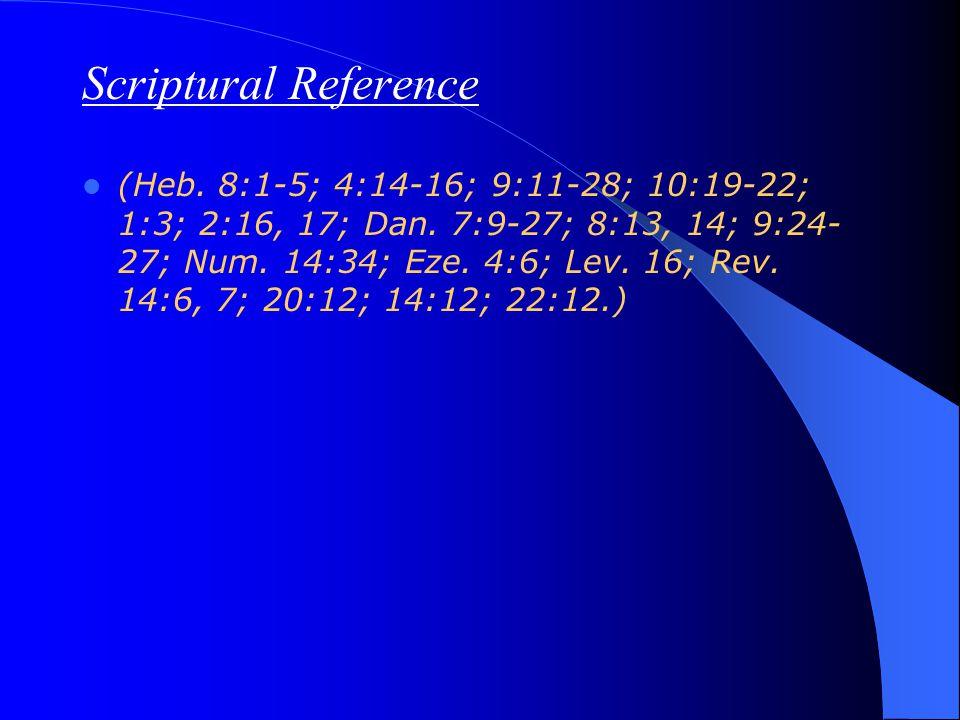 Scriptural Reference (Heb. 8:1-5; 4:14-16; 9:11-28; 10:19-22; 1:3; 2:16, 17; Dan.