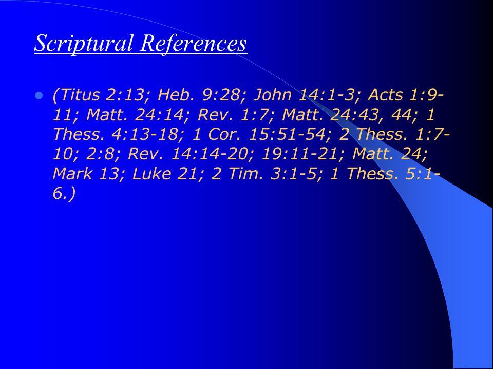 Scriptural References (Titus 2:13; Heb. 9:28; John 14:1-3; Acts 1:9- 11; Matt.