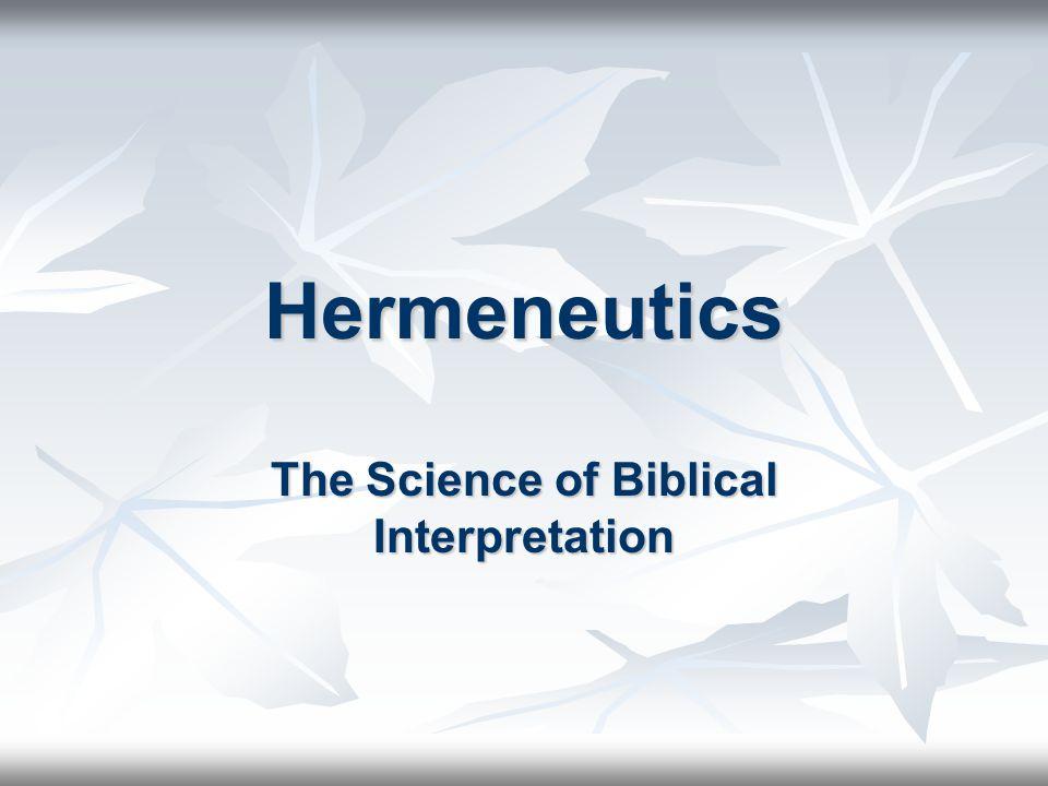 Hermeneutics The Science of Biblical Interpretation
