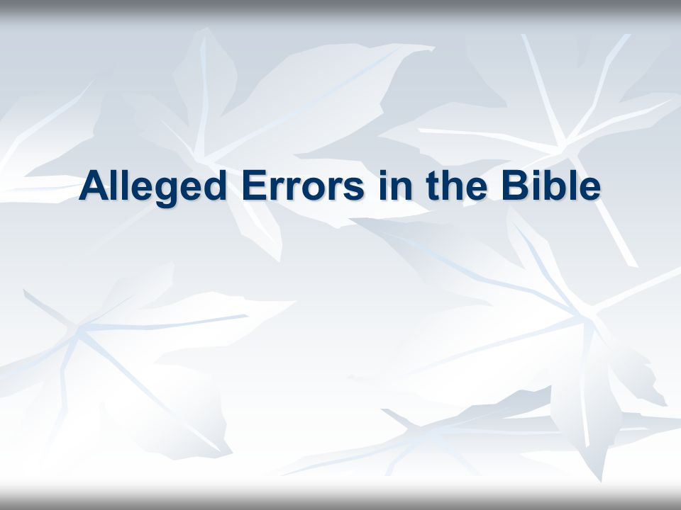 Alleged Errors in the Bible