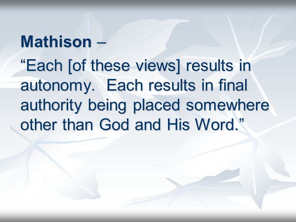 Mathison – Each [of these views] results in autonomy.