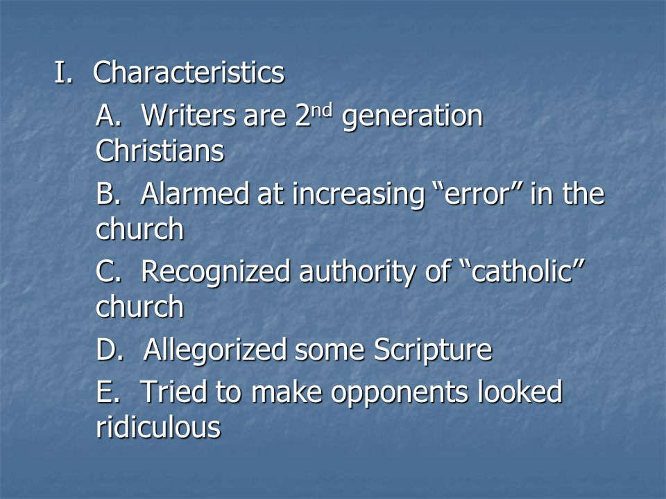 I. Characteristics A. Writers are 2 nd generation Christians B.