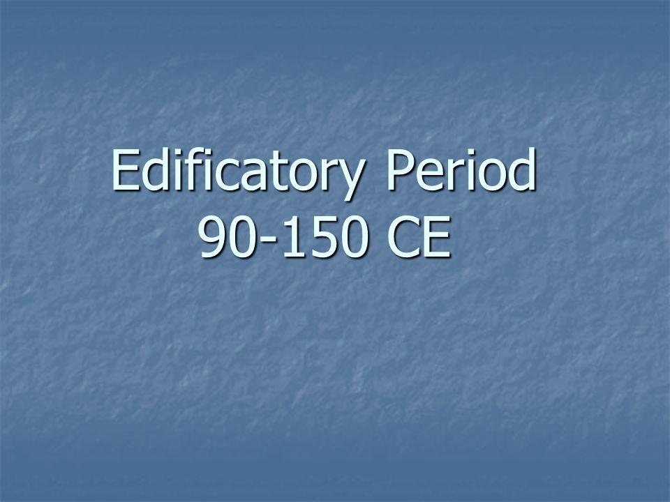 Edificatory Period 90-150 CE