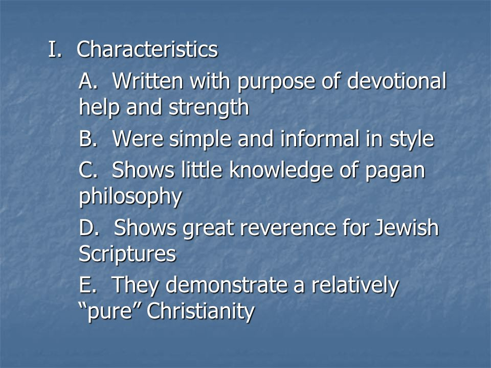 I. Characteristics A. Written with purpose of devotional help and strength B.