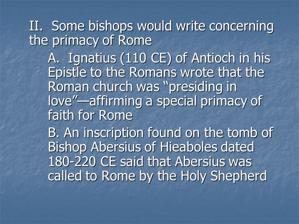 II. Some bishops would write concerning the primacy of Rome A.