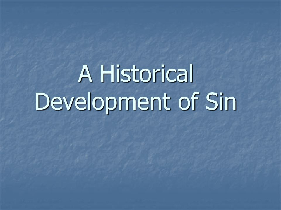A Historical Development of Sin