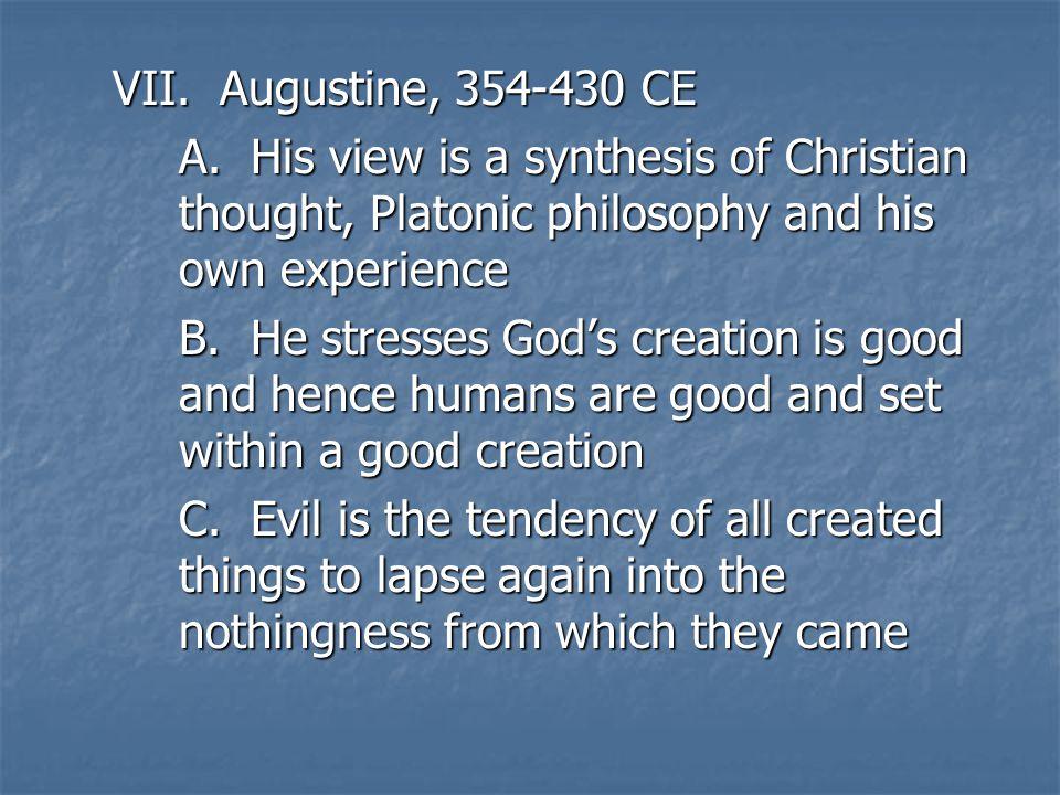 VII. Augustine, 354-430 CE A.