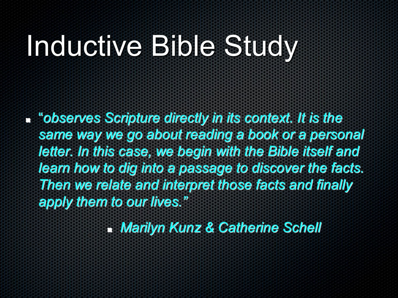 Inductive Bible Study observes Scripture directly in its context.