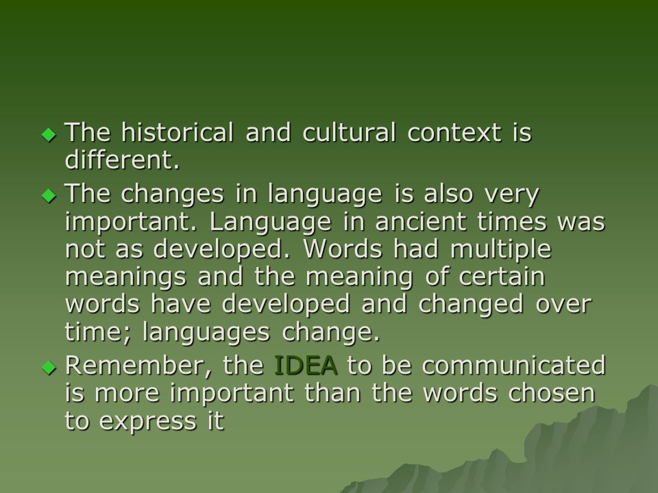  The historical and cultural context is different.