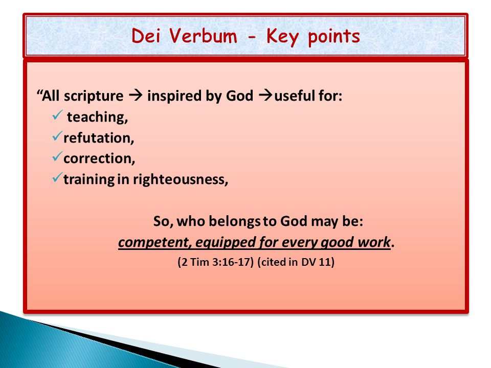 """""""All scripture  inspired by God  useful for: teaching, refutation, correction, training in righteousness, So, who belongs to God may be: competent,"""