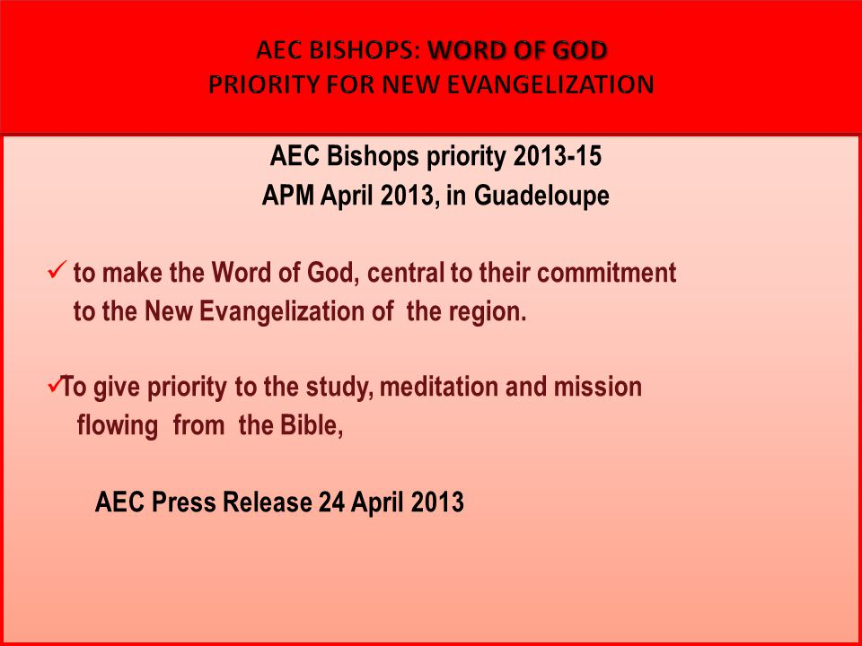AEC Bishops priority 2013-15 APM April 2013, in Guadeloupe to make the Word of God, central to their commitment to the New Evangelization of the regio