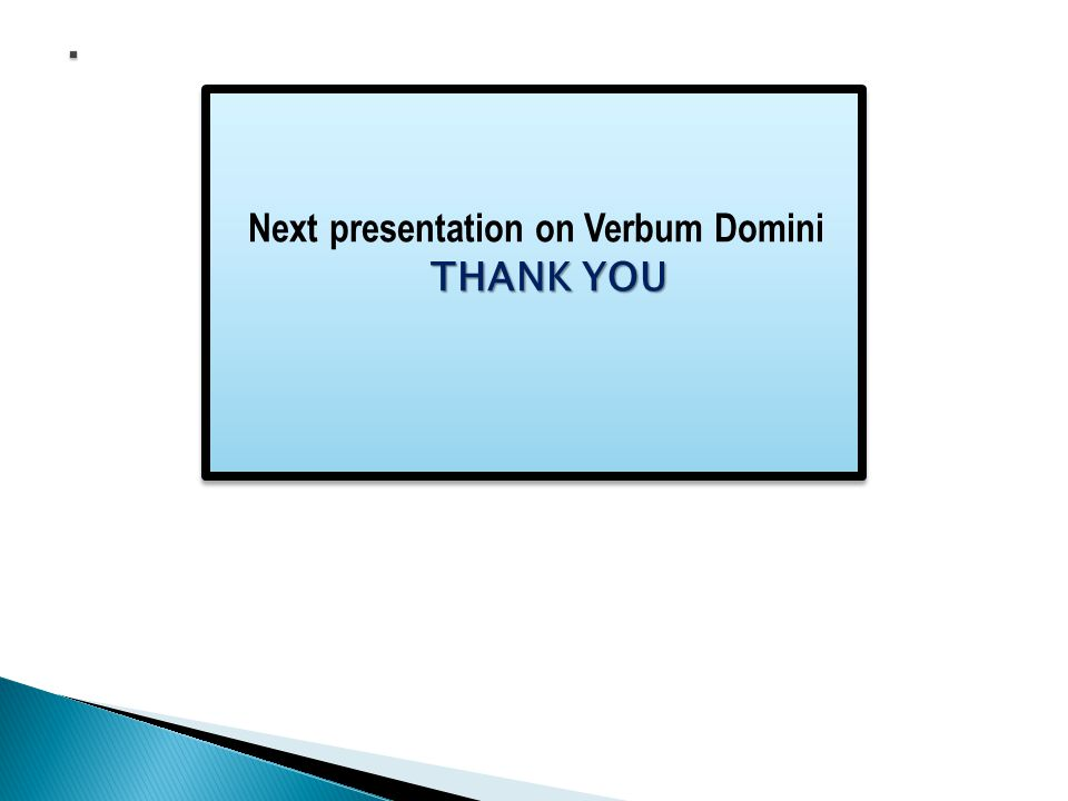 Next presentation on Verbum Domini THANK YOU Next presentation on Verbum Domini THANK YOU