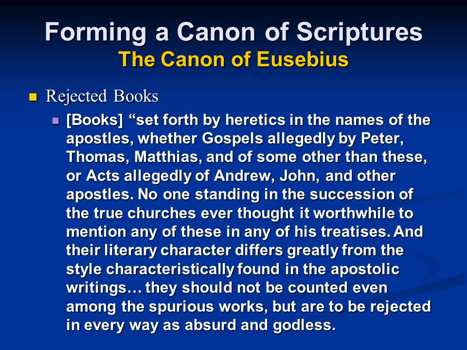 """Rejected Books [Books] """"set forth by heretics in the names of the apostles, whether Gospels allegedly by Peter, Thomas, Matthias, and of some other th"""