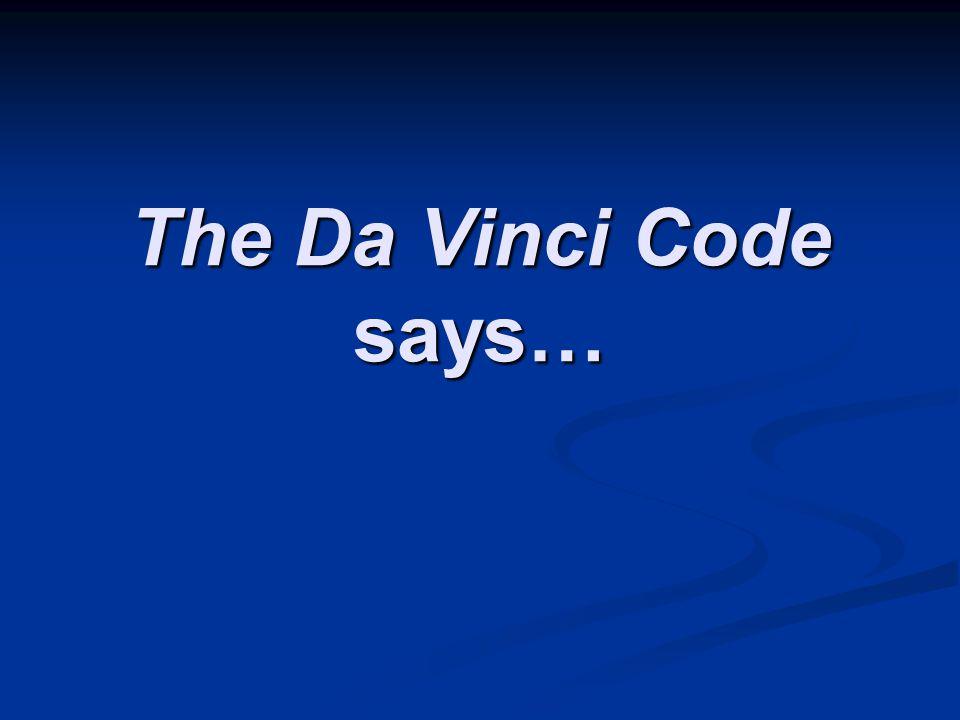 The Da Vinci Code says…