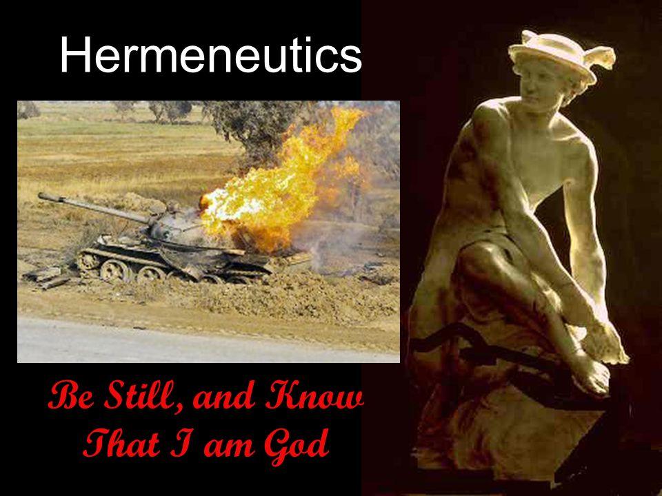 Hermeneutics Be Still, and Know That I am God