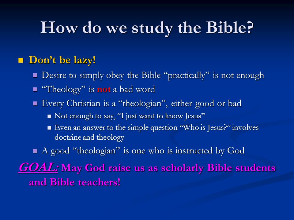 How do we study the Bible.