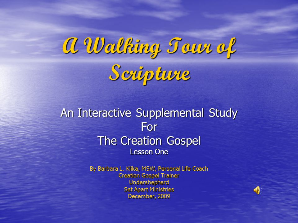 A Walking Tour of Scripture An Interactive Supplemental Study For The Creation Gospel Lesson One By Barbara L.
