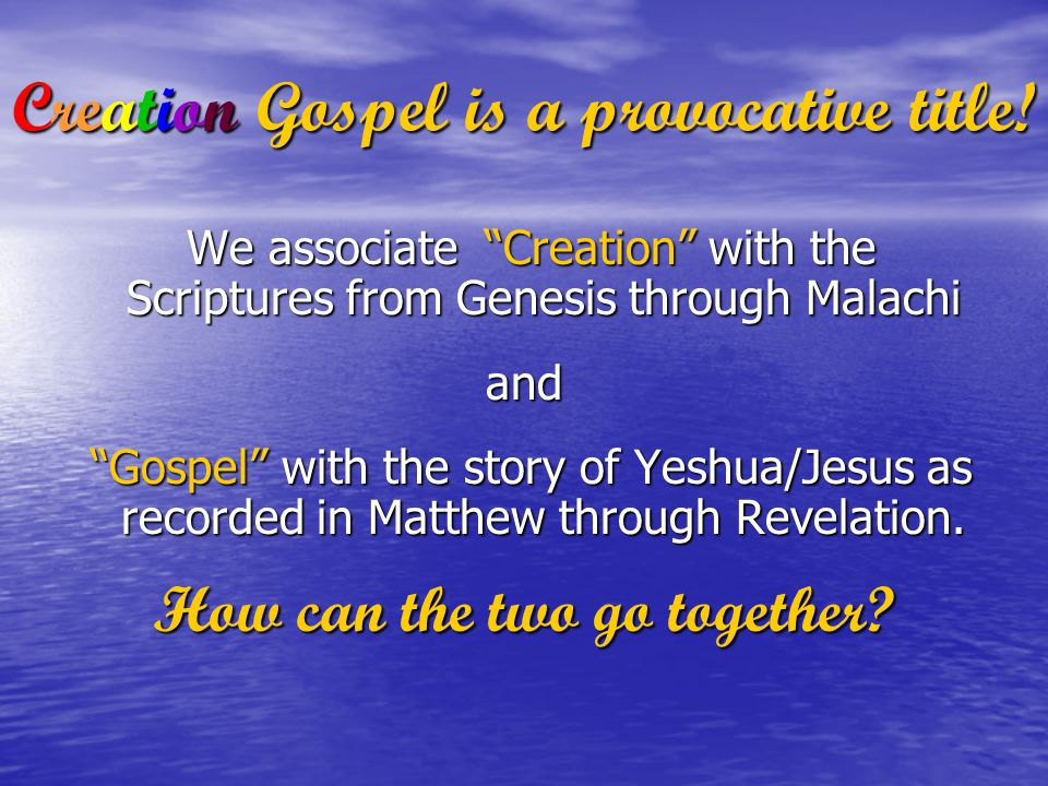 Creation Gospel is a provocative title.