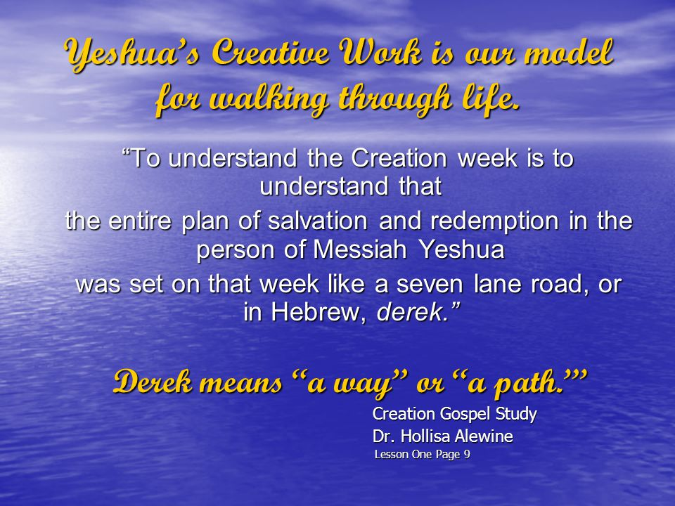 Yeshua's Creative Work is our model for walking through life.