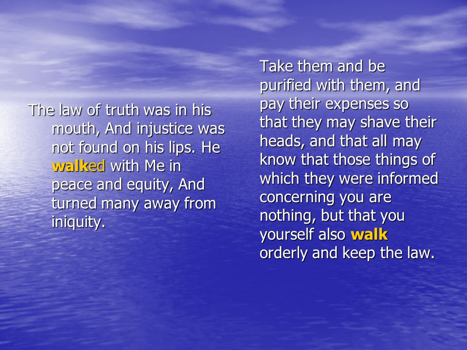 The law of truth was in his mouth, And injustice was not found on his lips.