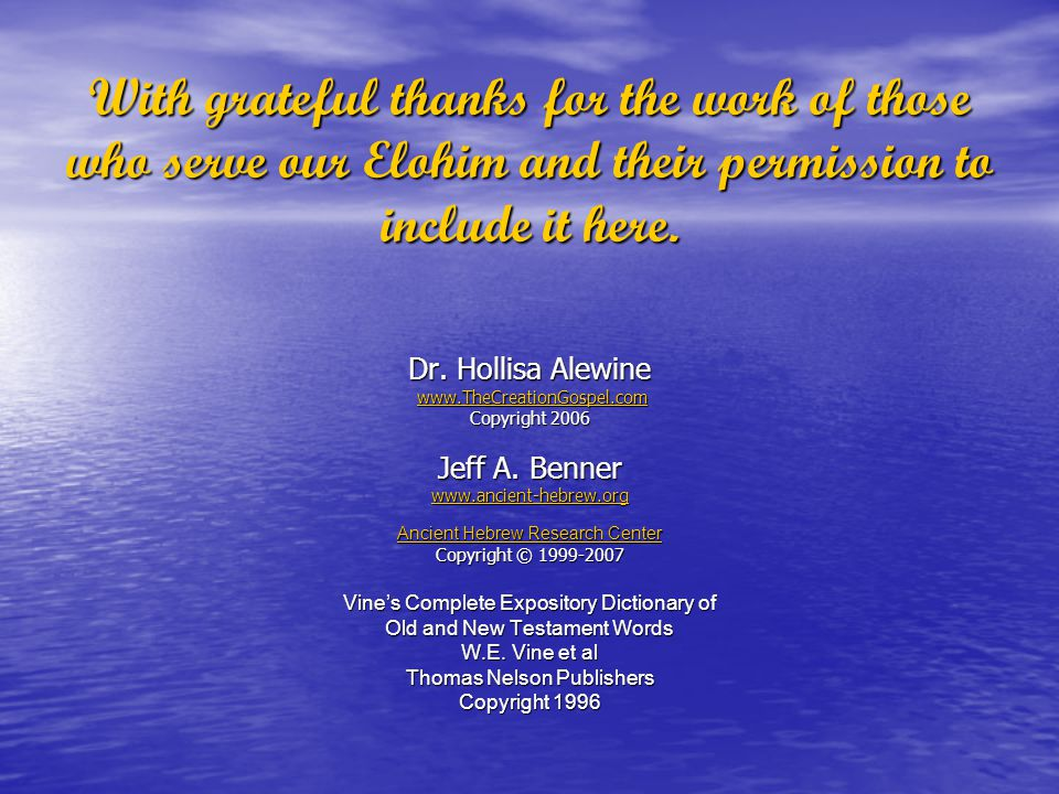 With grateful thanks for the work of those who serve our Elohim and their permission to include it here.
