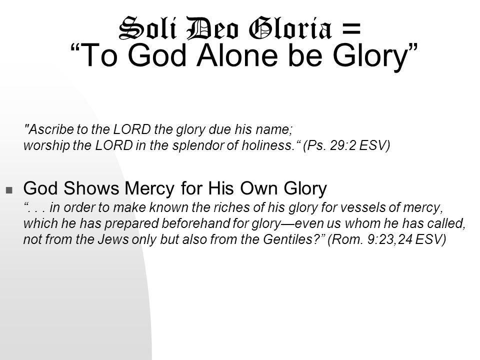 Solus Christus = Christ Alone One Mediator For there is one God, and there is one mediator between God and men, the man Christ Jesus...